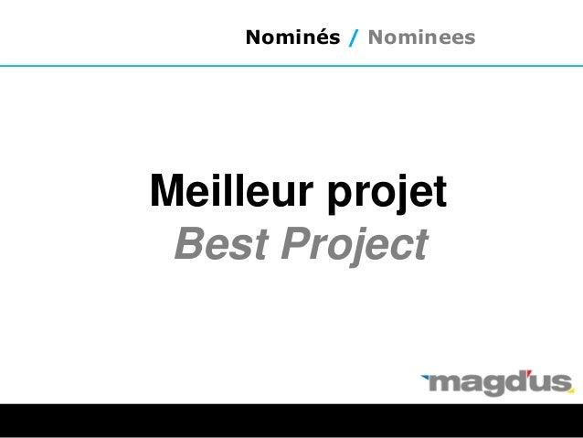 Meilleur projet Best Project Nominés / Nominees