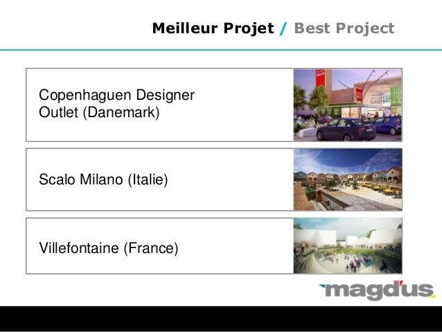 Meilleur Projet / Best Project Copenhaguen Designer Outlet (Danemark) Scalo Milano (Italie) Villefontaine (France)