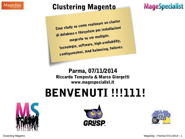 CClluusstteerriinngg MMaaggeennttoo  Case study su come realizzare un cluster  di database e filesystem per installazioni ...