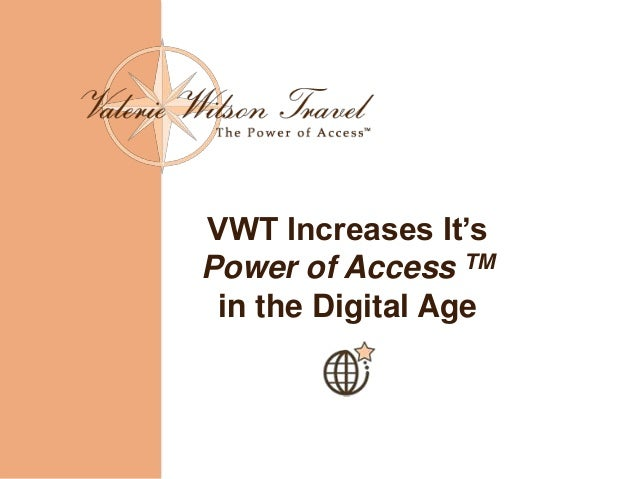 VWT Increases It'sPower of Access TMin the Digital Age
