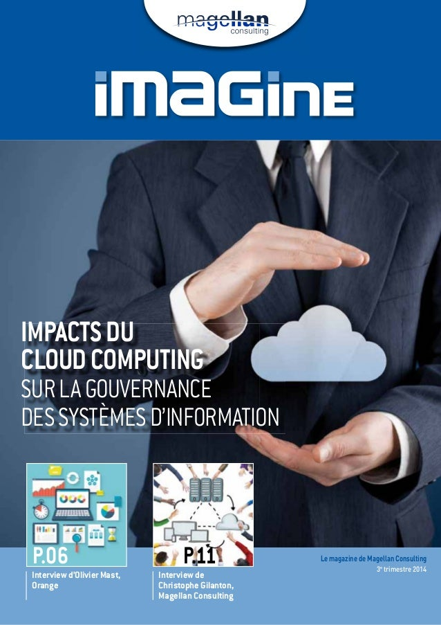 P.06 P.11 Le magazine de Magellan Consulting  Interview d'Olivier Mast,  Orange  Interview de  Christophe Gilanton,  Magel...