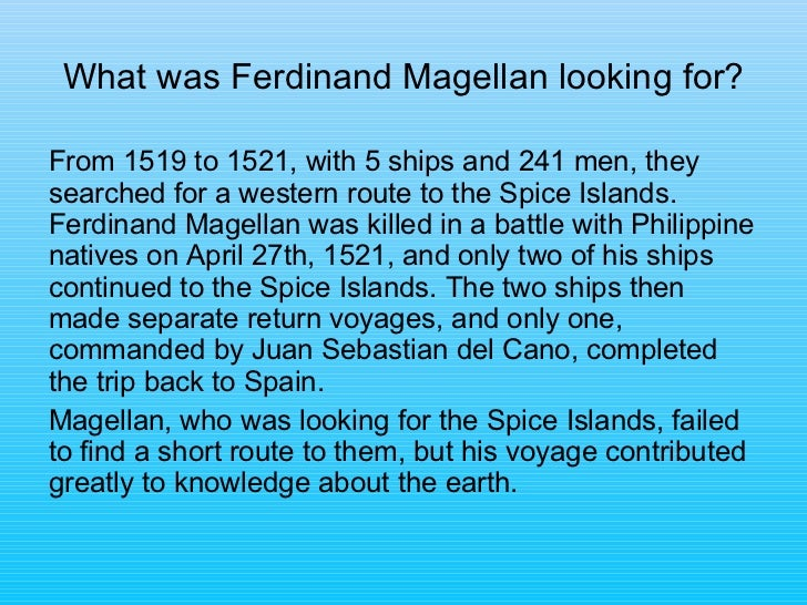 an examination of the ferdinand magellans expedition Ferdinand magellan's voyage round the world, 1519-1522 ce ferdinand de magellan was born about 1470 of noble parents, and probably spent his boyhood as a.