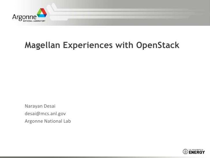 Magellan Experiences with OpenStackNarayan Desaidesai@mcs.anl.govArgonne National Lab