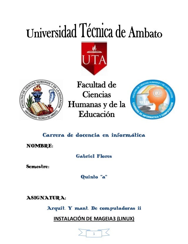 1 Facultad de Ciencias Humanas y de la Educación Carrera de docencia en informática NOMBRE: Gabriel Flores Semestre: Quint...