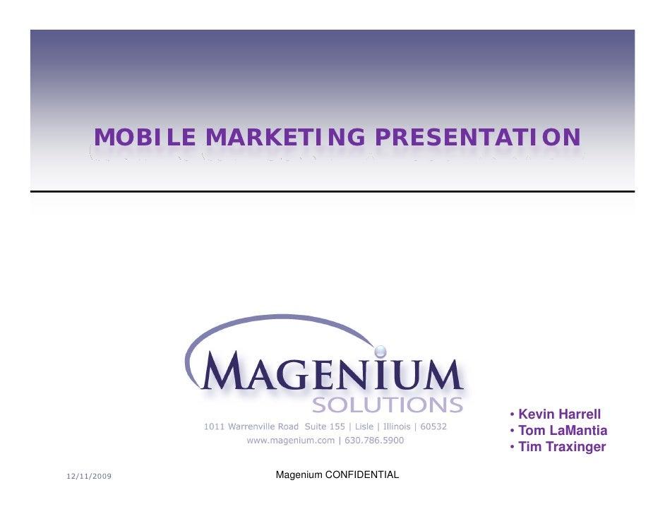 MOBILE MARKETING PRESENTATION                                            • Kevin Harrell                                  ...