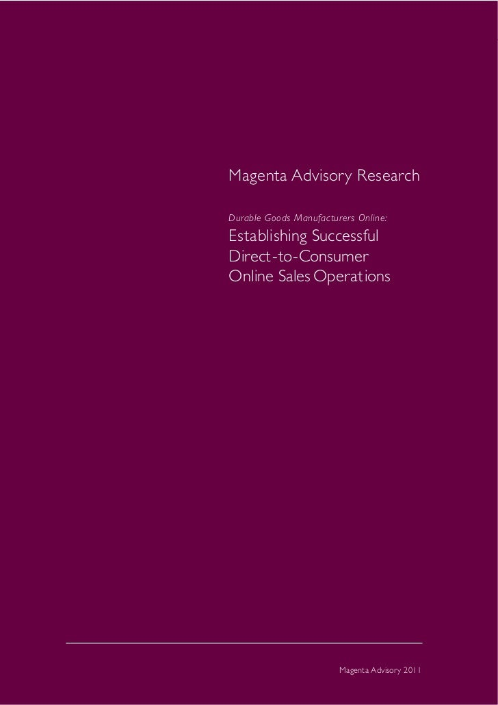 Magenta Advisory ResearchMagenta Advisory ResearchDurable Goods Manufacturers Online:Establishing SuccessfulDirect-to-Cons...