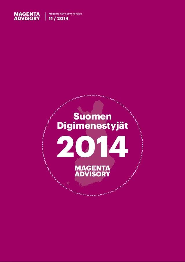 111122001134  Magenta Advisoryn julkaisu  11 / 2014  Suomen  Digimenestyjät 2014
