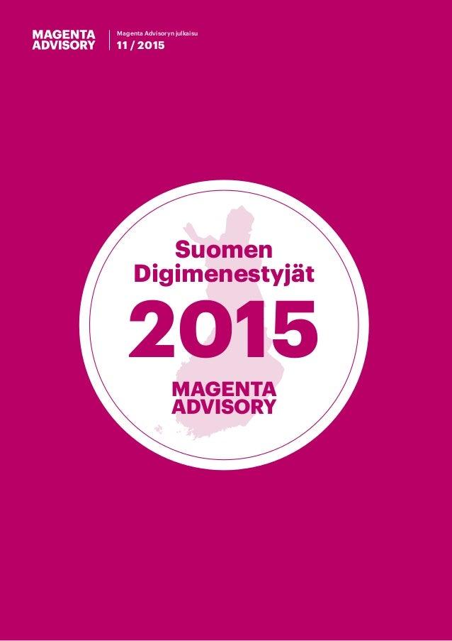 Magenta Advisoryn julkaisu 11 / 2015 Suomen Digimenestyjät 2015