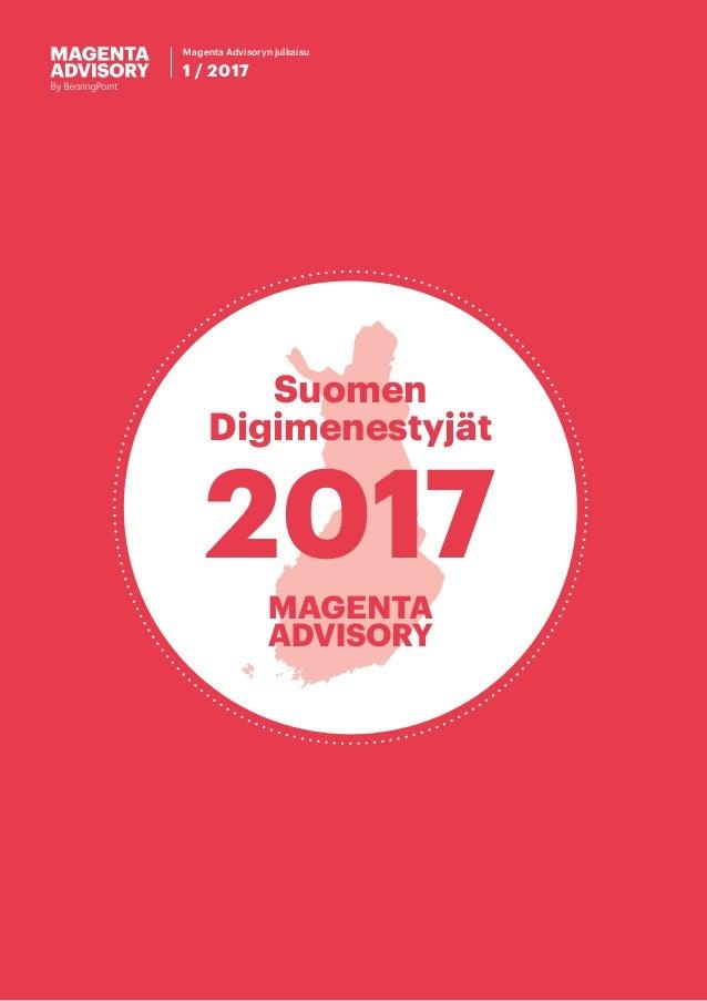 Suomen Digimenestyjät 2017 Magenta Advisoryn julkaisu 1 / 2017