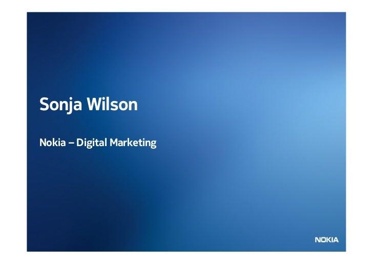 Sonja WilsonNokia – Digital Marketing                            Company Confidential