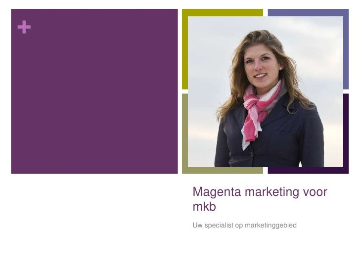 Magenta marketing voor mkb<br />Uw specialist op marketinggebied<br />