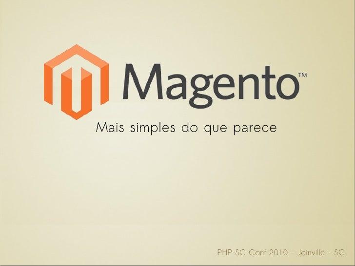 Magento - PHPSC Conf 2010