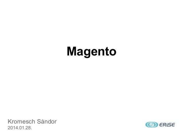 Magento  Kromesch Sándor 2014.01.28.