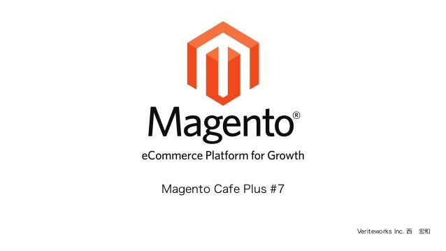 Veriteworks Inc. 西宏和 Magento Cafe Plus #7