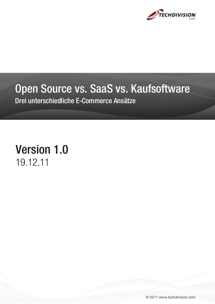 Open Source vs. SaaS vs. KaufsoftwareDrei unterschiedliche E-Commerce AnsätzeVersion 1.019.12.11                          ...