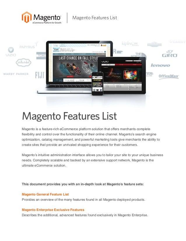 Magento Features List  Magento Features List Magento is a feature-rich eCommerce platform solution that offers merchants c...