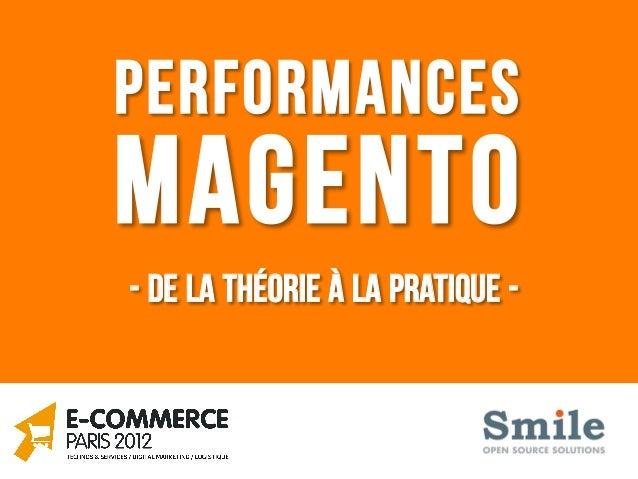 PerformancesMagento- de la théorie à la pratique -
