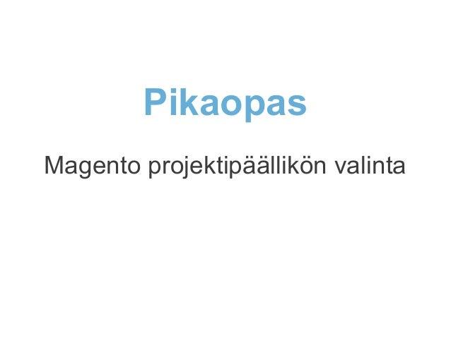 Pikaopas Magento projektipäällikön valinta