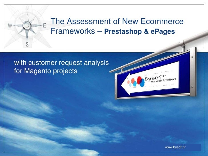 The Assessment of New Ecommerce Frameworks – Prestashop & ePages<br />with customer request analysis for Magento projects<...