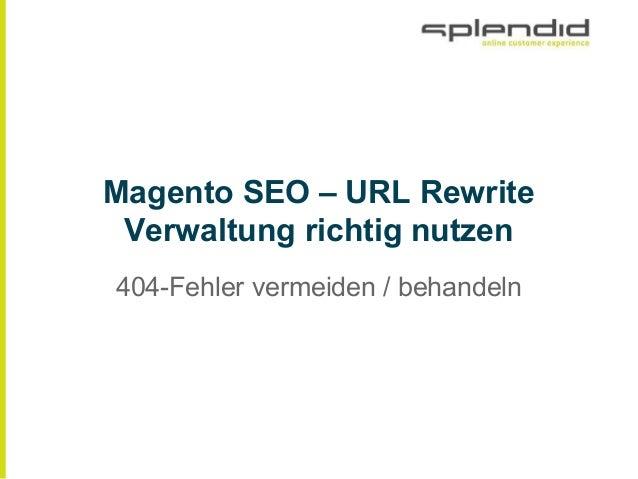 Magento SEO ‒ URL Rewrite Verwaltung richtig nutzen 404-Fehler vermeiden / behandeln