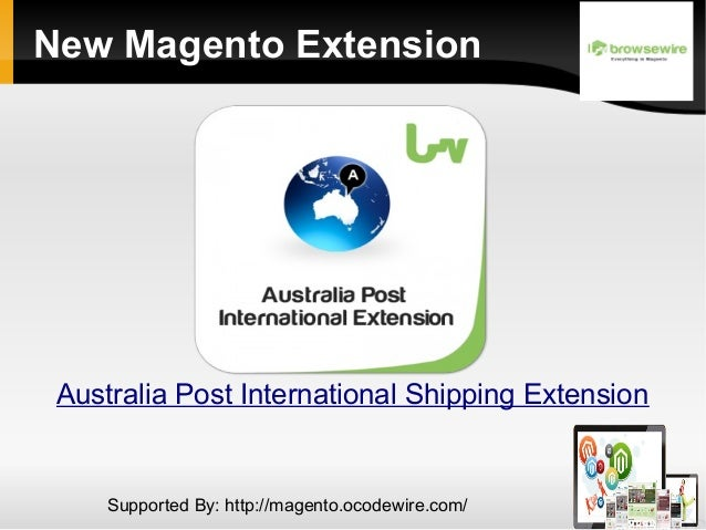 New Magento Extension  Australia Post International Shipping Extension  Supported By: http://magento.ocodewire.com/