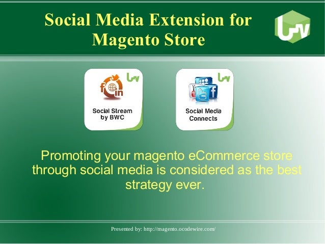 Presented by: http://magento.ocodewire.com/ Social Media Extension for Magento Store Promoting your magento eCommerce stor...