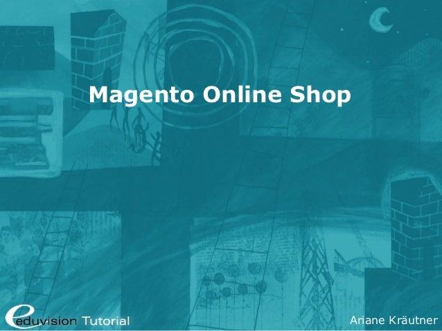 Magento Online Shop                  Ariane Kräutner