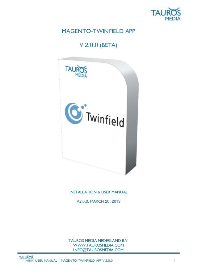 USER MANUAL – MAGENTO-TWINFIELD APP V 2.0.0 1 MAGENTO-TWINFIELD APP V 2.0.0 (BETA) INSTALLATION & USER MANUAL V2.0.0, MARC...