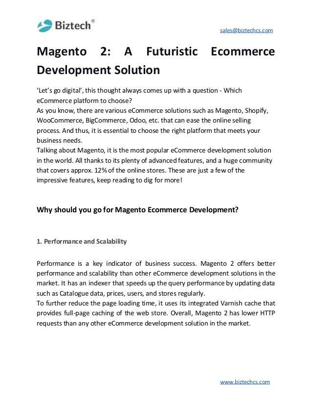 sales@biztechcs.com Magento 2: A Futuristic Ecommerce Development Solution 'Let's go digital', this thought always comes u...