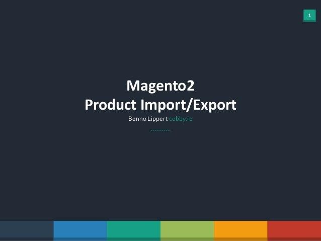 1 Magento2 Product Import/Export Benno Lippert cobby.io