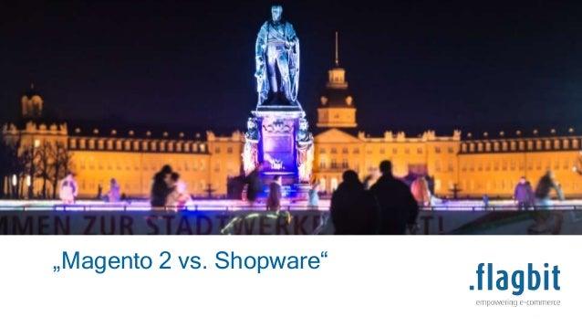 "www.flagbit.de Seite 1 ""Magento 2 vs. Shopware"""