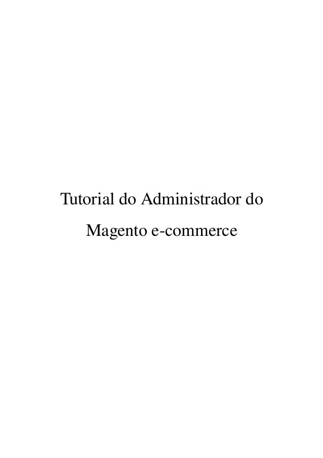 Tutorial do Administrador do  Magento e­commerce