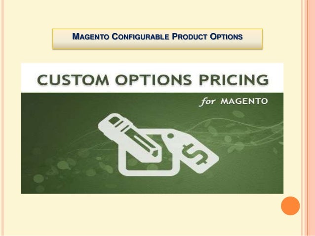 MAGENTO CONFIGURABLE PRODUCT OPTIONS