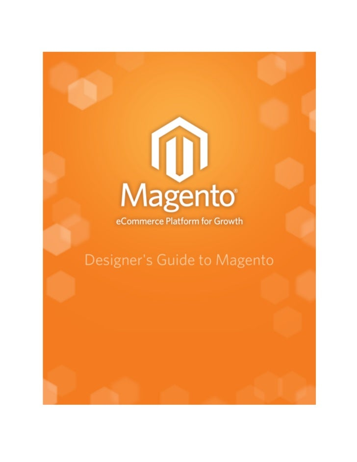 © Copyright 2011 Magento, Inc.All rights reserved. No part of this Guide shall be reproduced, stored in a retrieval system...