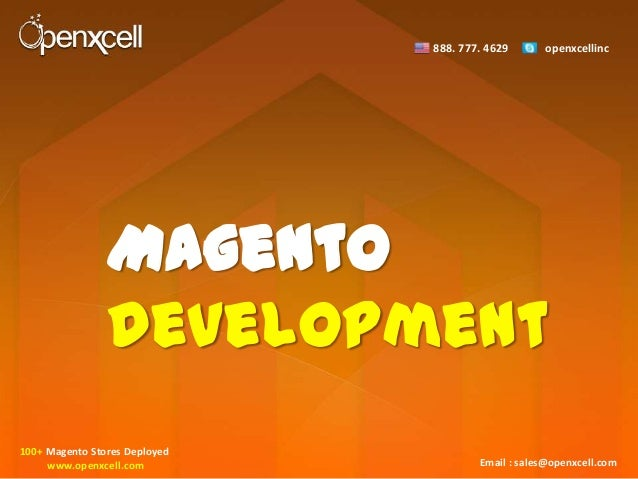 888. 777. 4629      openxcellinc                Magento                Development100+ Magento Stores Deployed     www.ope...