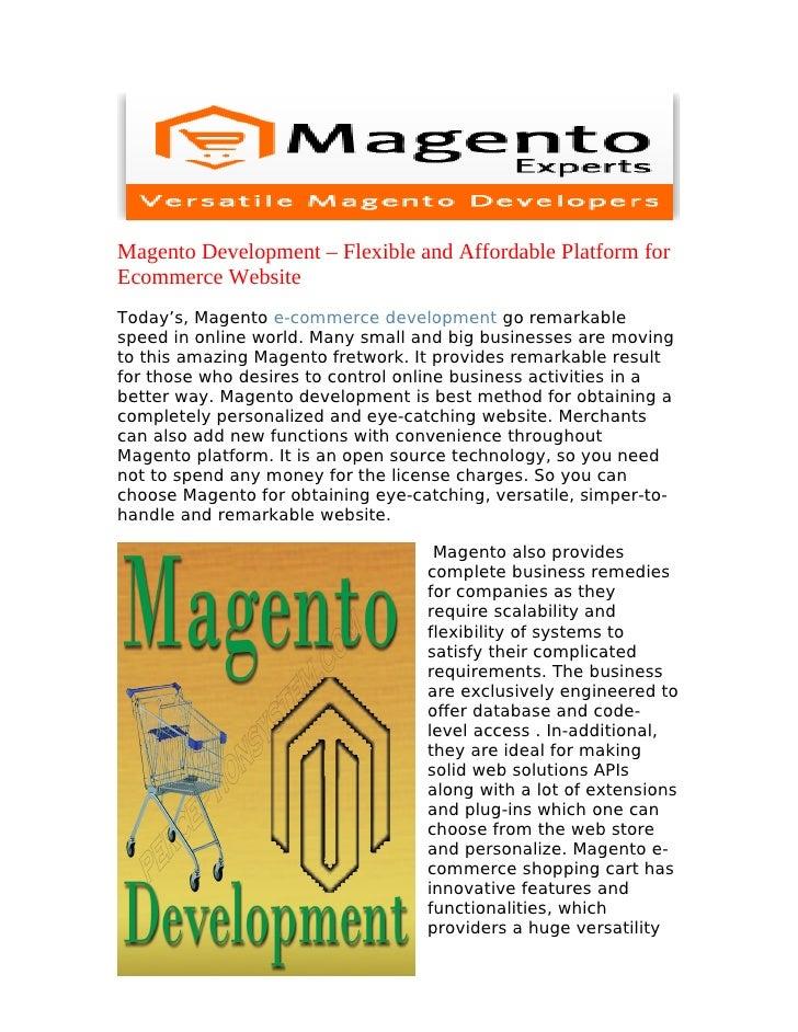 Magento Development – Flexible and Affordable Platform forEcommerce WebsiteToday's, Magento e-commerce development go rema...