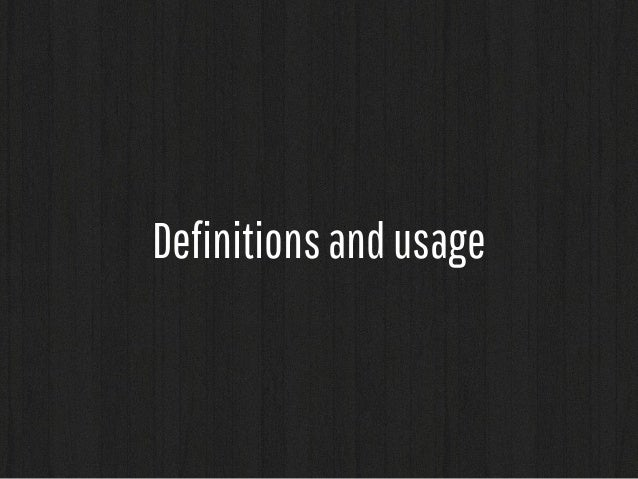 Definitions and usage