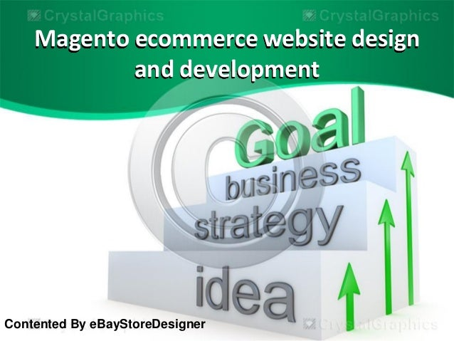 Magento ecommerce website design and development Contented By eBayStoreDesigner