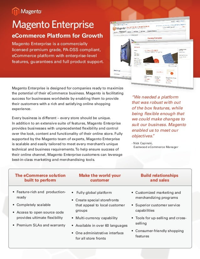 Magento EnterpriseeCommerce Platform for GrowthMagento Enterprise is a commerciallylicensed premium grade, PA-DSS complian...