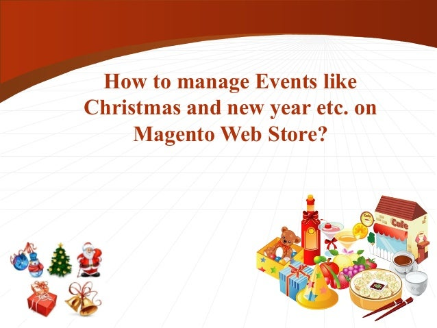How to manage Events like  Christmas and new year etc. on  Magento Web Store?
