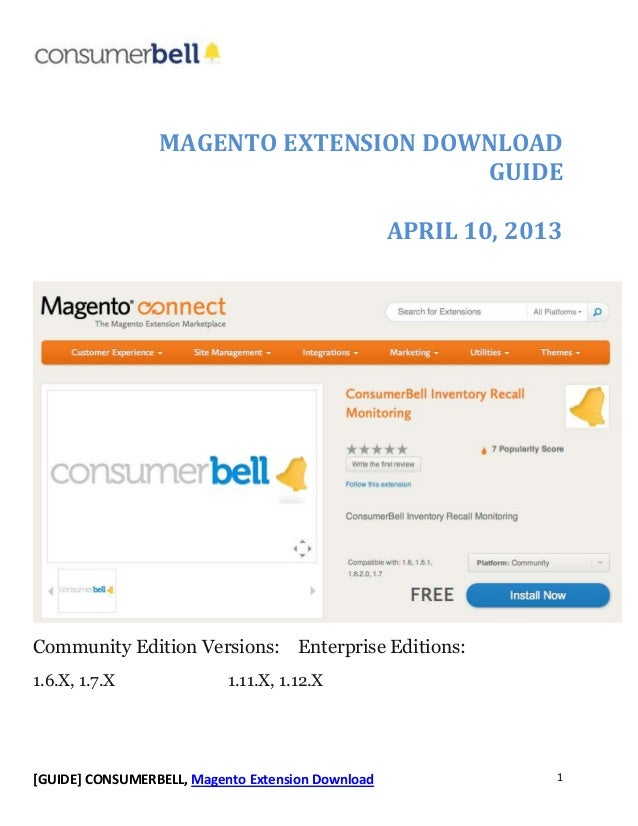 [GUIDE] CONSUMERBELL, Magento Extension Download 1MAGENTO EXTENSION DOWNLOADGUIDEAPRIL 10, 2013Community Edition Versions:...