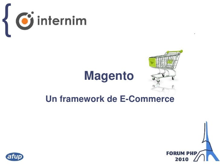 Magento<br />Un framework de E-Commerce <br />