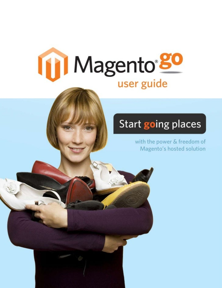 NOTE  This document is subject to change without notice. Magento recommends  that you check the Magento Go website to acce...