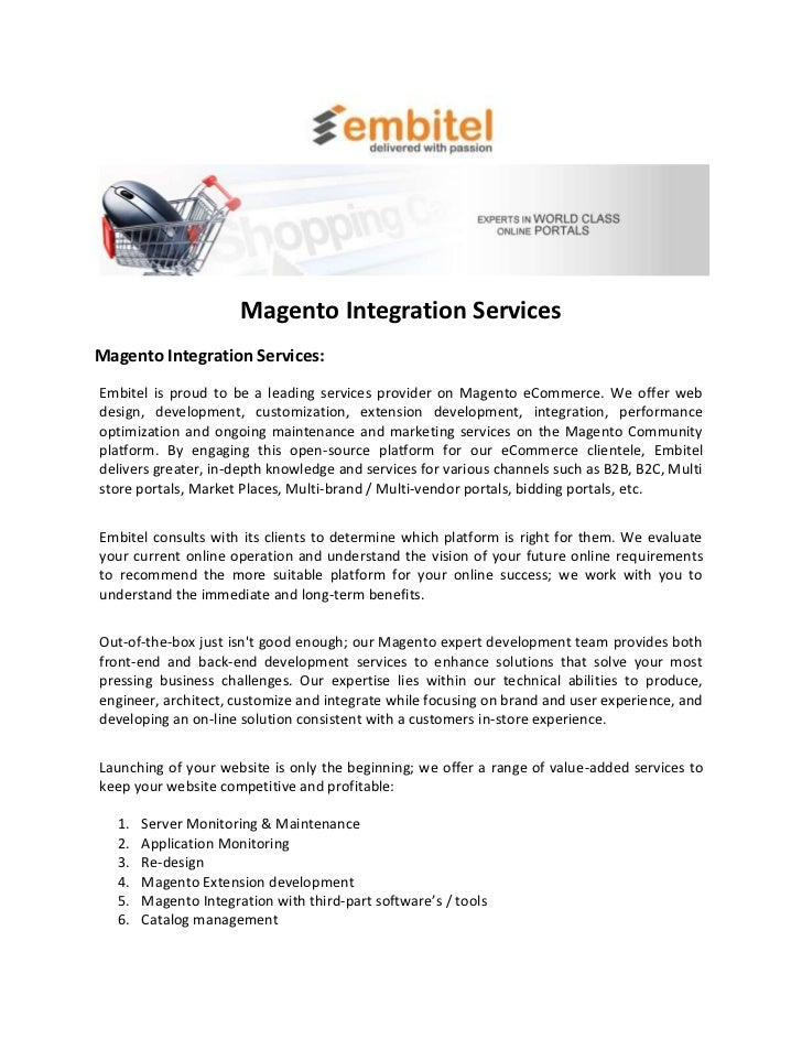 Magento Integration ServicesMagento Integration Services:Embitel is proud to be a leading services provider on Magento eCo...