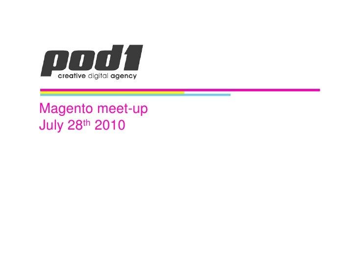 Magento meet-upJuly 28th 2010<br />