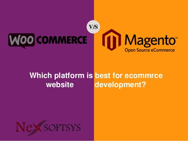 Which platform is best for ecommrce website development? V/S