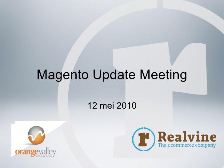 Magento Update Meeting 12 mei 2010