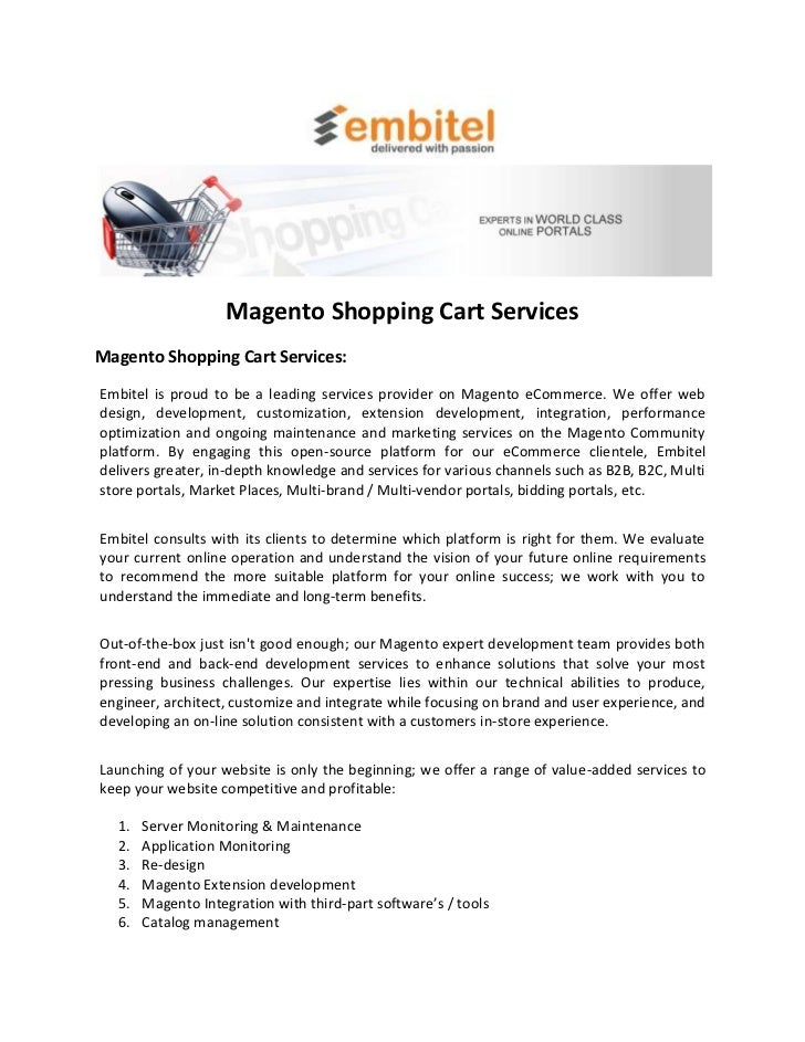 Magento Shopping Cart ServicesMagento Shopping Cart Services:Embitel is proud to be a leading services provider on Magento...