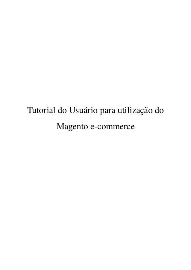 Tutorial do Usuário para utilização do  Magento ecommerce