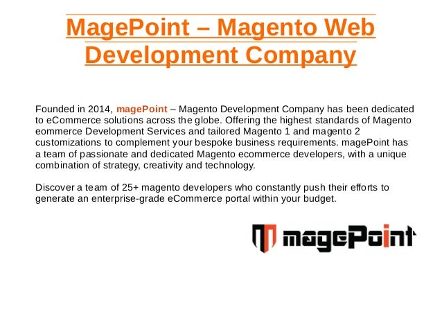MagePoint – Magento Web Development Company Founded in 2014, magePoint – Magento Development Company has been dedicated to...